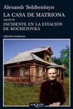 casa de matriona; seguido de incidente en la estacion de kochetov ka aleksandr solzhenitsyn 9788483833353