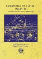 fundamentos de fisica: mecanica (3ª edicion revisada y aumentada)-juan hernandez alvaro-9788484396253