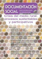 documentacion social nº 155: crisis del medio rural. procesos sus tentables y participativos-9788484404453