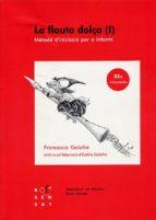 LA FLAUTA DOLCA: METODE D INICIACIO PER A INFANTS 1 (12ª ED.)