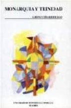 monarquia y trinidad el concepto teologico monarchia en la contro versia monarq-gabino uribarri bilbao-9788487840753