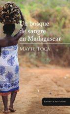 un bosque de sangre en madagascar mayte toca 9788490305553