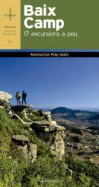baix camp: 17 excursions a peu montserrat puig marti 9788490343753