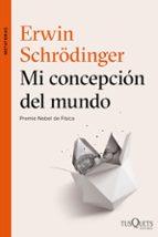mi concepcion del mundo (premio nobel de fisica) erwin schrodinger 9788490664353