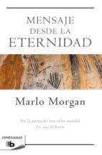 mensaje desde la eternidad (ebook)-marlo morgan-9788490704653
