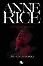 cántico de sangre (cronicas vampiricas 10) anne rice 9788490707753