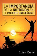 (i.b.d.) la importancia de la nutrición en el paciente oncológico-luisa cejas-9788491120353