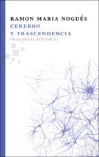 cerebro y trascendencia-ramon m. nogues carulla-9788492416653