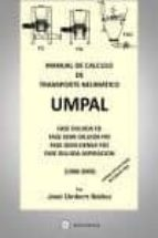manual de calculo de transporte neumatico   umpal (incluye cd con hojas de calculo tipo) jose umbert ibañez 9788492970353