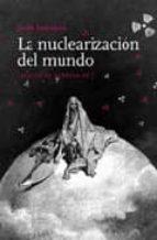 la nuclearizacion del mundo-jaime semprun-9788493570453