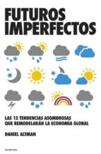futuros imperfectos-brian williams-daniel altman-9788493696153