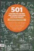 501 lugares de españa que debes conocer antes de morir-eladio romero-salvador martinez-9788493786953