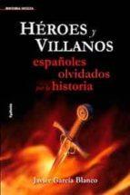 heroes y villanos-javier garcia blanco-9788493806453
