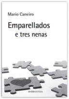El libro de Emparellados e tres nenas autor MARIO CANEIRO PDF!
