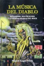 la musica del diablo: satanismo, maldiciones y leyendas negras del rock miguel angel prieto 9788494376153
