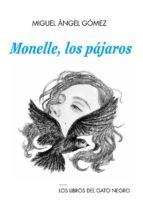 monelle, los pajaros-miguel angel gomez-9788494442353