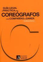 guía legal y práctica para coreógrafos y sus compañías de danza eva moraga guerrero 9788494648953