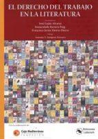 el derecho del trabajo en la literatura jose lujan alcaraz 9788494659553