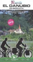 el danubio en bicicleta: de donaueschingen a viena (alemania y austria) valeria h. mardones bernard datcharry 9788494668753