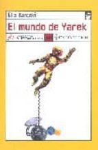 el mundo de yarek elia barcelo 9788496080553