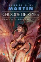 choque de reyes: cancion de hielo y fuego (2) (2ª ed.)-george r.r. martin-9788496208353