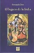 el legado de la india: historia, filosofia y cultura-fernando diez-9788496439153