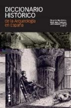 diccionario historico de arqueologia en españa-margarita diaz andreu-9788496467453