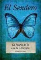 el sendero: la magia de la ley de la atraccion-alberto suarez-9788496632653