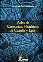 atlas de conjuntos historicos de castilla y leon juan luis de las rivas 9788497185653