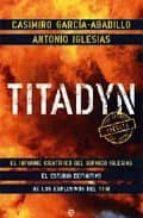 tytadyn: el informe cientifico del quimico iglesias: el estudio d efinitivo de los explosivos del 11 m casimiro garcia abadillo 9788497348553