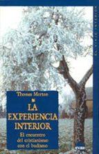 la experiencia interior: el encuentro del cristianismo con el bud ismo-thomas merton-9788497541053