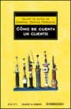 como se cuenta un cuento: taller de guion-gabriel garcia marquez-9788497594653