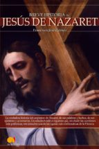 jesus de nazaret (breve historia de...)-francisco jose gomez fernandez-9788497637053
