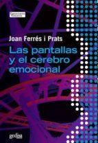 las pantallas y el cerebro emocional-joan ferres-9788497848053