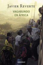 vagabundo en africa-javier reverte-9788497935753