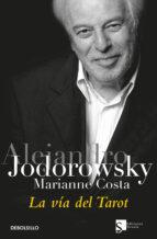 la via del tarot-alejandro jodorowsky-marianne costa-9788497939553