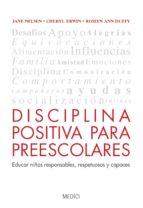 disciplina positiva para preescolares: educar niños responsables, respetuosas y capaces jane nelsen cheryl erwin 9788497991353