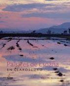 (pe) paisajes de españa en claroscuro eduardo mencos 9788498012453
