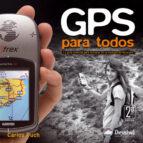 gps para todos: la guia esencial para iniciarse en la navegacion terrestre (2ª ed.)-carlos puch-9788498292053