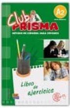 CLUB PRISMA A2 - EJERCICIOS. ELEMENTAL