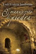 el manuscrito de piedra luis garcia jambrina 9788498729153