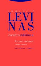 escritos ineditos 2: palabra y silencio y otros escritos-emmanuel levinas-9788498795653