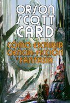 como escribir ciencia-ficcion y fantasia-orson scott card-9788498890853