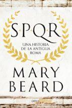 spqr: una historia de la antigua roma-mary beard-9788498929553