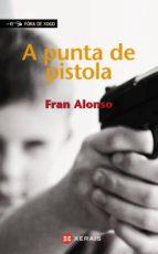 A punta de pistola (Infantil E Xuvenil - Fóra De Xogo E-Book)