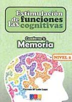 estimulación de las funciones cognitivas nivel 2, cuaderno 5: mem oria-carmen mª leon lopa-9788499155753