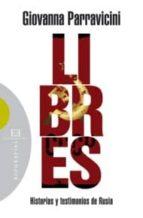 Libres: Historias y testimonios de Rusia (Ensayo nº 421)