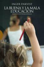 buena y la mala educacion-inger enkvist-9788499201153