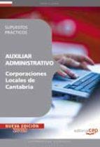 AUXILIAR ADMINISTRATIVO CORPORACIONES LOCALES DE CANTABRIA. SUPUE STOS