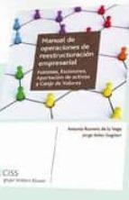 manual de operaciones de reestructuracion empresarial: fusiones, escisiones, aportacion de activos y canje de valores-jorge salto guglieri-9788499541853
